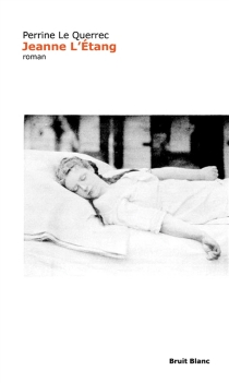 Jeanne l'Etang - PerrineLe Querrec