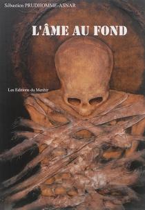 L'âme au fond - SébastienPrudhomme-Asnar