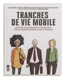 Tranches de vie mobile : enquête sociologique et manifeste sur la grande mobilité liée au travail - JeanLeveugle