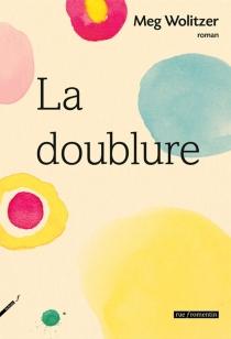 La doublure - MegWolitzer