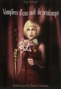 Vampires d'une nuit de printemps - LiaVilorë