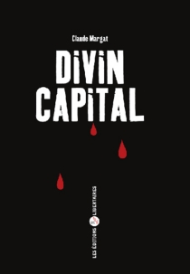 Divin capital - Claude Margat