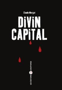 Divin capital - ClaudeMargat