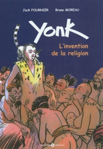 Yonk : l'invention de la religion - Jack Fournier