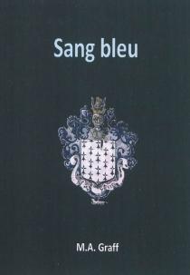 Sang bleu - M.A.Graff