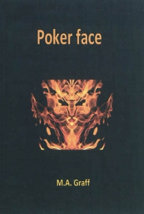 Poker face - M.A. Graff