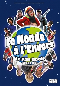 Le monde à l'envers : le fan book, best of - ValentinJean