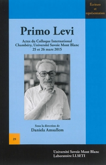Primo Levi : actes du colloque international, Chambéry, Université Savoie Mont Blanc, 25 et 26 mars 2015 -