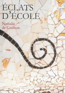 Eclats d'école - Nathalie deCourson