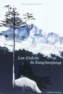 Les cèdres du Kangchenjunga - ÉricJacquet-Lagrèze
