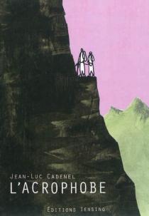 L'acrophobe - Jean-LucCadenel