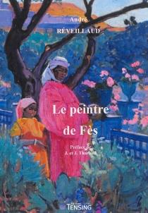 Le peintre de Fès - AndréRéveillaud