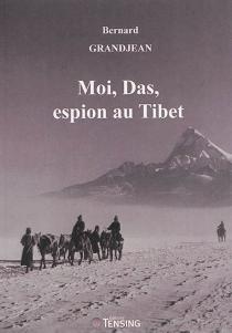 Moi, Das, espion au Tibet - BernardGrandjean