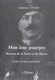 Mon âme pourpre : roman de la forêt et du fleuve - RicciottoCanudo