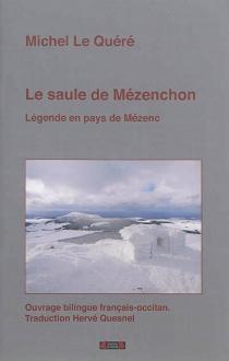 Le saule de Mézenchon : légende en pays de Mézenc - MichelLe Quéré