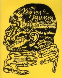 Nègres jaunes : et autres créatures imaginaires - YvanAlagbé