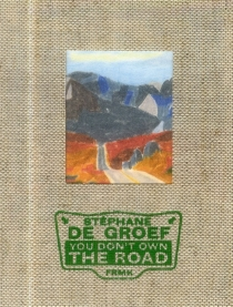 You don't own the road - Stéphane De Groef