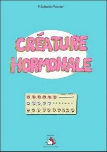 Créature hormonale - StéphanieMercier