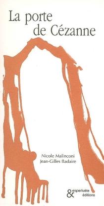 La porte de Cézanne - Jean-GillesBadaire