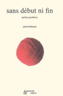 Sans début ni fin : petite parabole - AnneHerbauts
