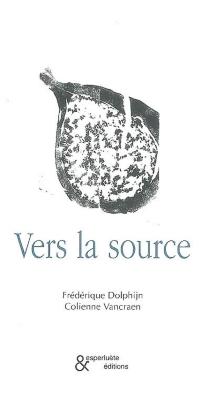 Vers la source - FrédériqueDolphijn