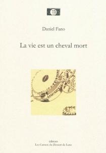 La vie est un cheval mort - DanielFano