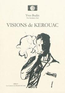 Visions de Kerouac - YvesBudin