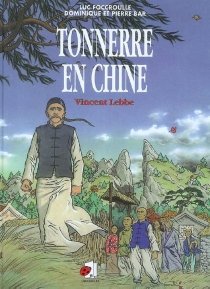 Tonnerre en Chine : Vincent Lebbe - Dominique Bar