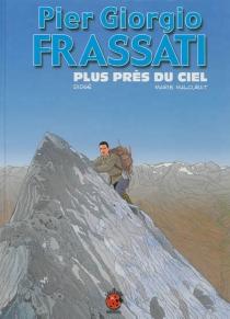 Pier Giorgio Frassati : plus près du ciel - Didgé
