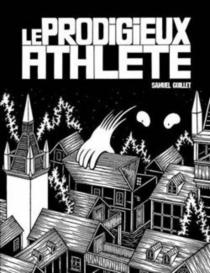Le prodigieux athlète - SamuelGuillet
