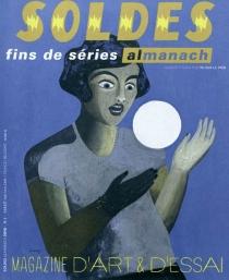 Soldes : fins de séries : almanach, n° 1 -