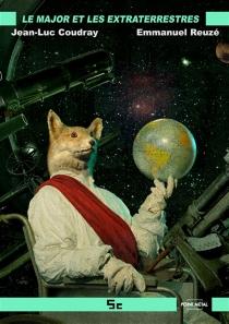 Le major et les extra-terrestres - Jean-LucCoudray
