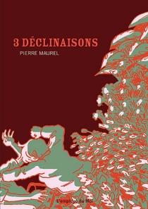 3 déclinaisons - PierreMaurel