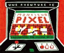 Une aventure de monsieur Pixel - ÉtienneBeck