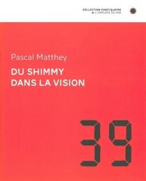 Du shimmy dans la vision - PascalMatthey