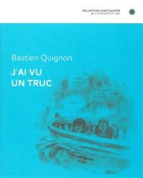 J'ai vu un truc - BastienQuignon