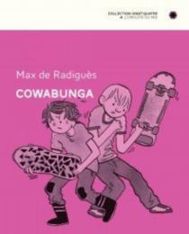 Cowabunga - Max deRadiguès