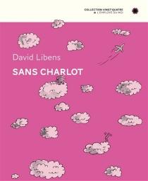 Sans Charlot - DavidLibens