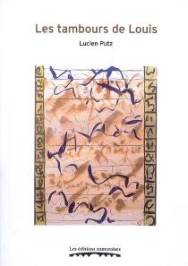 Les tambours de Louis - LucienPutz