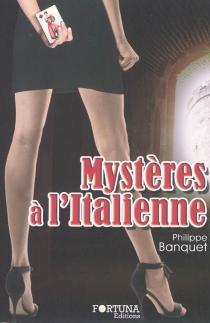 Mystères à l'italienne - PhilippeBanquet