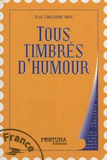 Tous timbrés d'humour - Jean-ChristopheBové