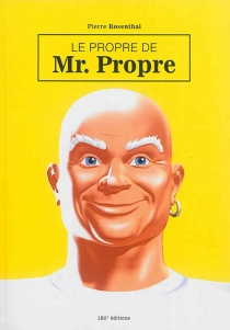 Le propre de Mr. Propre - PierreRosenthal