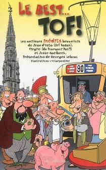 Le best... tof ! : les meilleurs inédits bruxellois de Jean d'Osta (Jef Kazak), Virgile (du Pourquoi pas ?) et Joske Maelbeek - JeanD'Osta