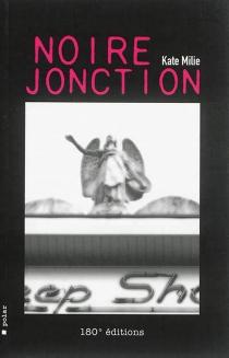 Noire jonction : polar - KateMilie