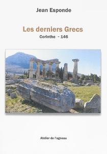 Les derniers Grecs : Corinthe, 146 : drame - JeanEsponde