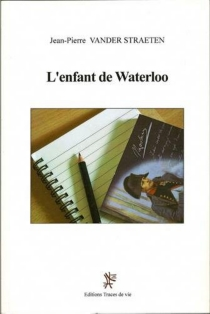 L'enfant de Waterloo - Jean-PierreVander Straeten