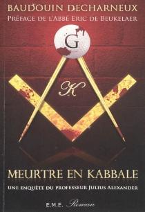 Meurtre en Kabbale : une enquête du professeur Julius Alexander - BaudouinDecharneux