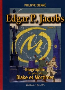 Edgar P. Jacobs : biographie du père de Blake et Mortimer - PhilippeBiermé