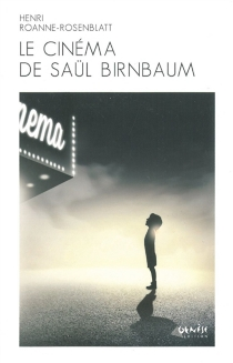 Le cinéma de Saül Birnbaum - HenriRoanne