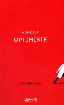 Monsieur Optimiste - Alain Berenboom